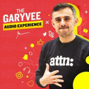 Gary Vee Audio Experience Podcast