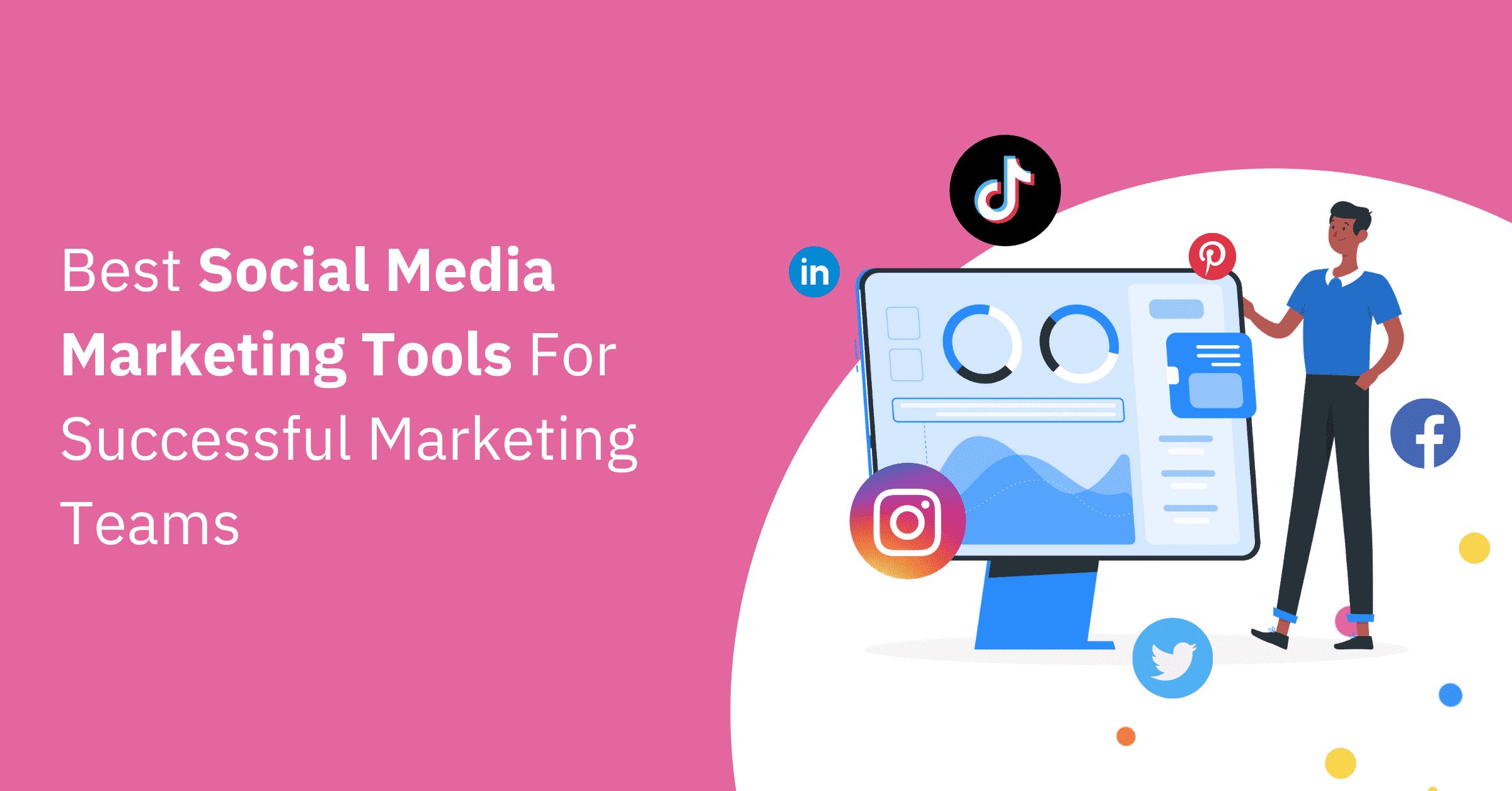 Best Social Media Marketing Tools Marketers Need To Use