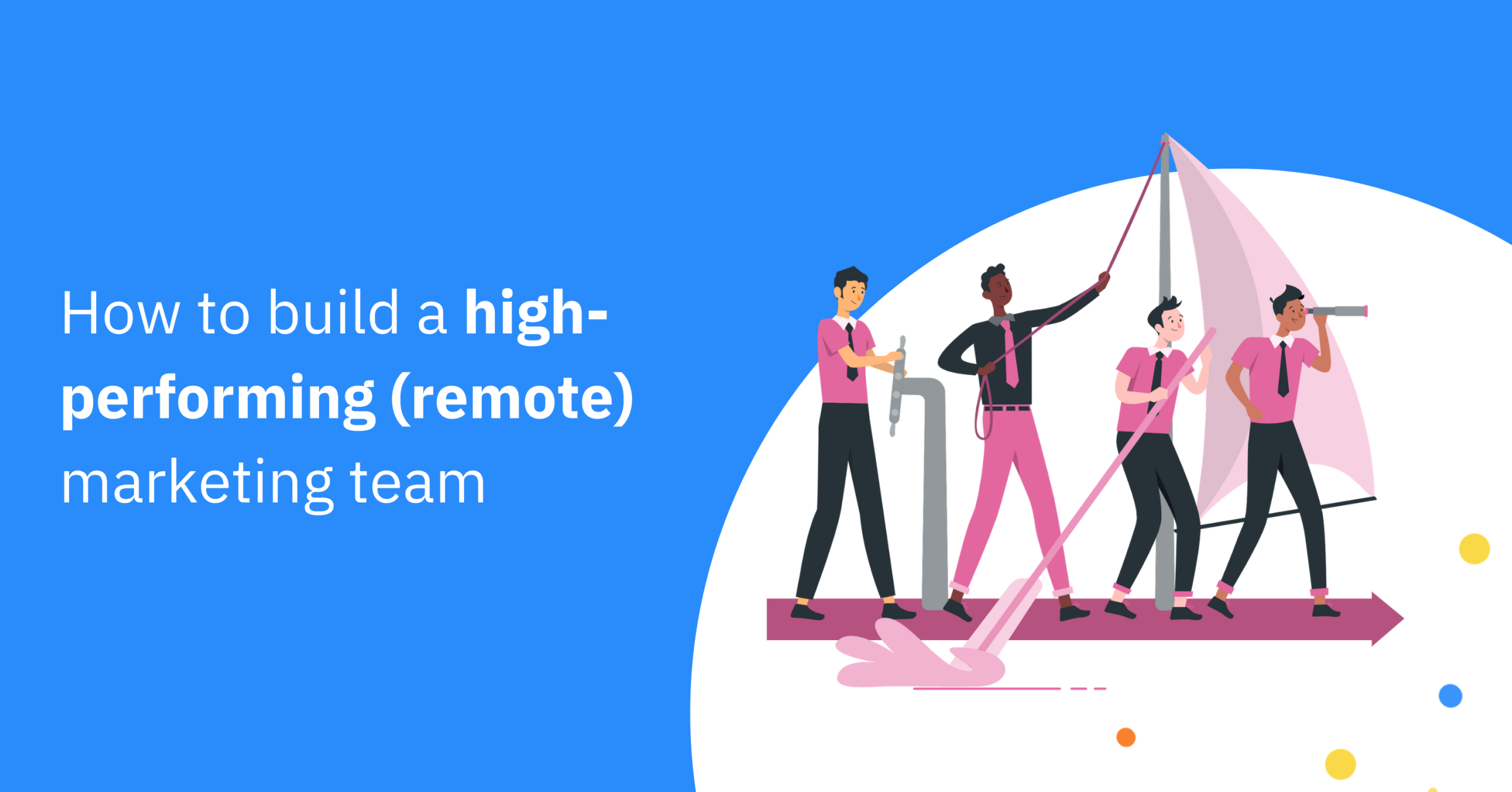 The key qualities of customer-centricity, operational excellence, digitally focused, and revenue-driving and how they bring marketing teams together
