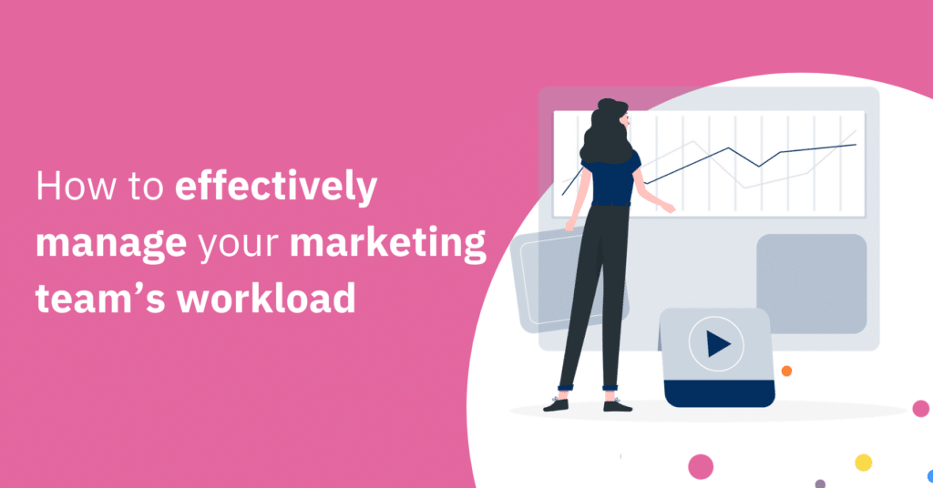 manage marketing workload