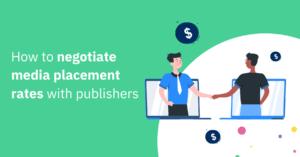 negotiating media placement rates